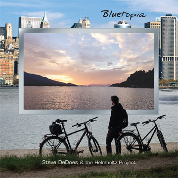 """""""Bluetopia"""" - from Steve DeDoes & the Helmholtz Project"""