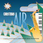 """""""Christmas Air"""" - a holiday presentation by Steve DeDoes Music Production"""