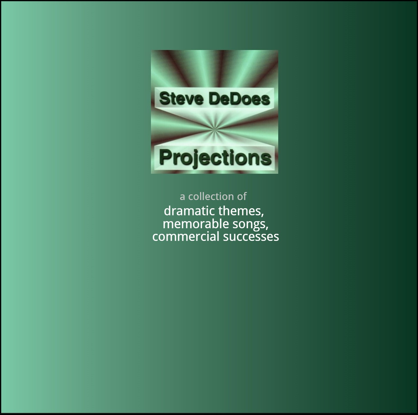 """""""Projections"""" - Steve DeDoes"""